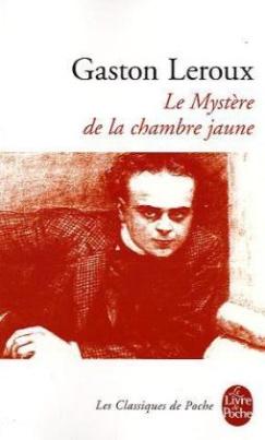 Le Mystère de la chambre jaune. Das Geheimnis des gelben Zimmers, französische Ausgabe