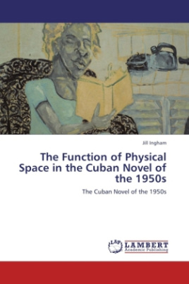 The Function of Physical Space in the Cuban Novel of the 1950s