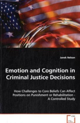 Emotion and Cognition in Criminal Justice Decisions