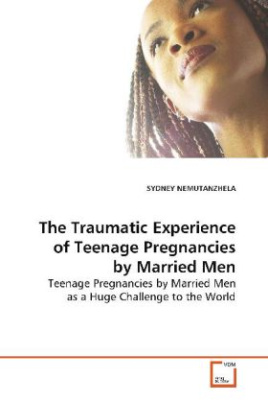 The Traumatic Experience of Teenage Pregnancies by  Married Men