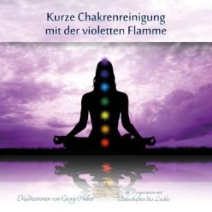 Kurze Chakrenreinigung mit der violetten Flamme, 1 Audio-CD