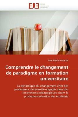 Comprendre le changement de paradigme en formation universitaire