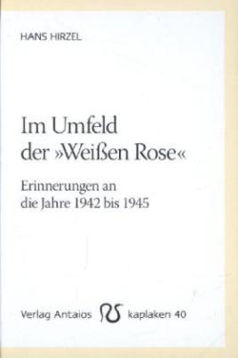 """Im Umfeld der """"Weißen Rose"""""""