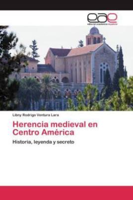 Herencia medieval en Centro América
