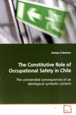 The Constitutive Role of Occupational Safety in  Chile