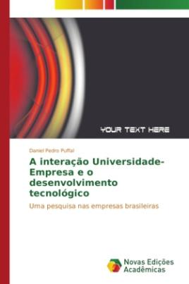 A interação Universidade-Empresa e o desenvolvimento tecnológico