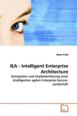 IEA - Intelligent Enterprise Architecture