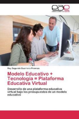 Modelo Educativo + Tecnología = Plataforma Educativa Virtual