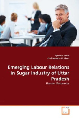 Emerging Labour Relations in Sugar Industry of Uttar Pradesh