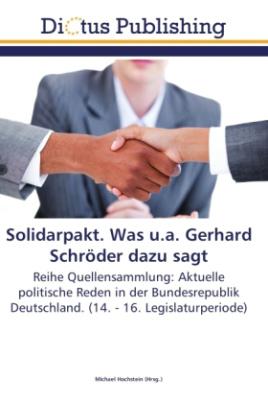 Solidarpakt. Was u.a. Gerhard Schröder dazu sagt