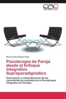 Psicoterapia de Pareja desde el Enfoque Integrativo Supraparadigmático