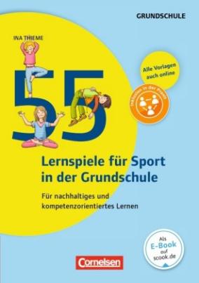55 Lernspiele für Sport in der Grundschule