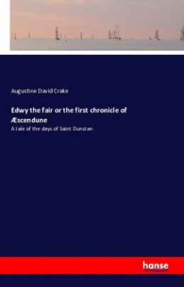 Edwy the fair or the first chronicle of Æscendune