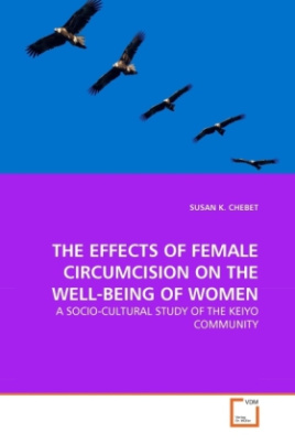 THE EFFECTS OF FEMALE CIRCUMCISION ON THE WELL-BEING OF WOMEN