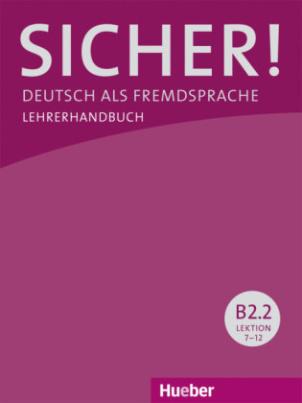 Lehrerhandbuch, Lektion 7-12. Tl.B2.2