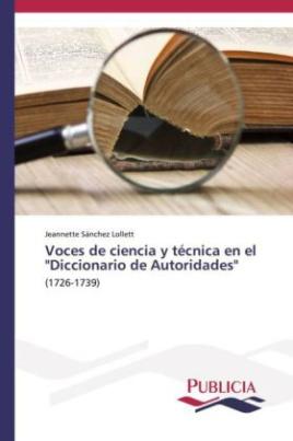 """Voces de ciencia y técnica en el """"Diccionario de Autoridades"""""""