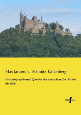 Historiographie und Quellen der deutschen Geschichte bis 1500