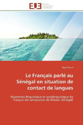Le Français parlé au Sénégal en situation de contact de langues