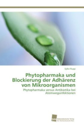 Phytopharmaka und Blockierung der Adhärenz von Mikroorganismen