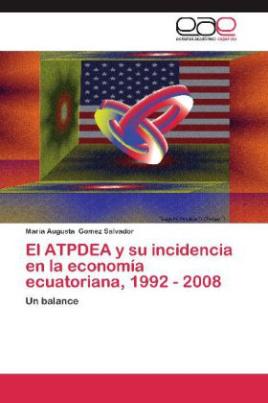 El ATPDEA y su incidencia en la economía ecuatoriana, 1992 - 2008