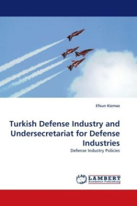 Turkish Defense Industry and Undersecretariat for Defense Industries
