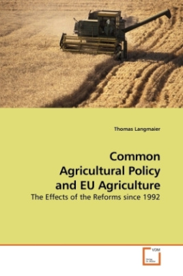 Common Agricultural Policy and EU Agriculture