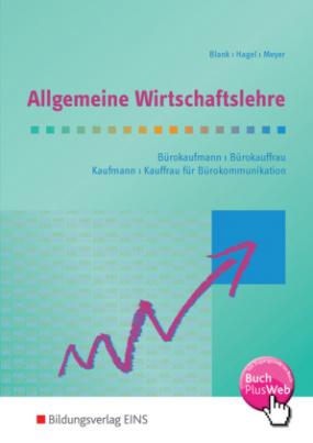 Allgemeine Wirtschaftslehre, Bürokaufmann/Bürokauffrau, Kaufmann/Kauffrau für Bürokommunikation, Ausgabe AkA-Länder