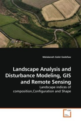 Landscape Analysis and Disturbance Modeling, GIS and Remote Sensing