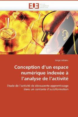 Conception d un espace numérique indexée à l analyse de l activité