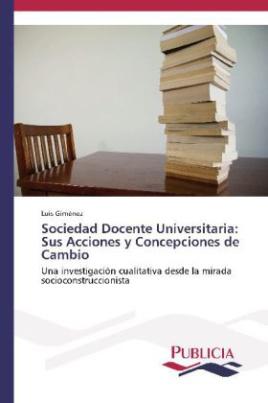 Sociedad Docente Universitaria: Sus Acciones y Concepciones de Cambio
