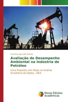 Avaliação de Desempenho Ambiental na Indústria de Petróleo