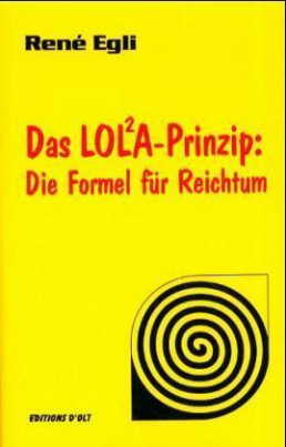 Das LOLA-Prinzip, Die Formel für Reichtum