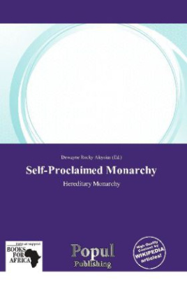 Self-Proclaimed Monarchy