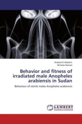 Behavior and fitness of irradiated male Anopheles arabiensis in Sudan