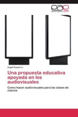 Una propuesta educativa apoyada en los audiovisuales