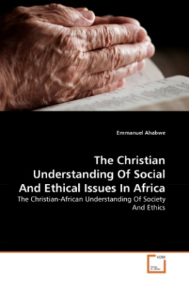 The Christian Understanding Of Social And Ethical Issues In Africa